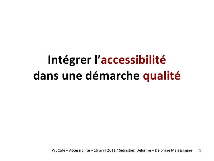 Intégrer l' accessibilité dans une démarche  qualité