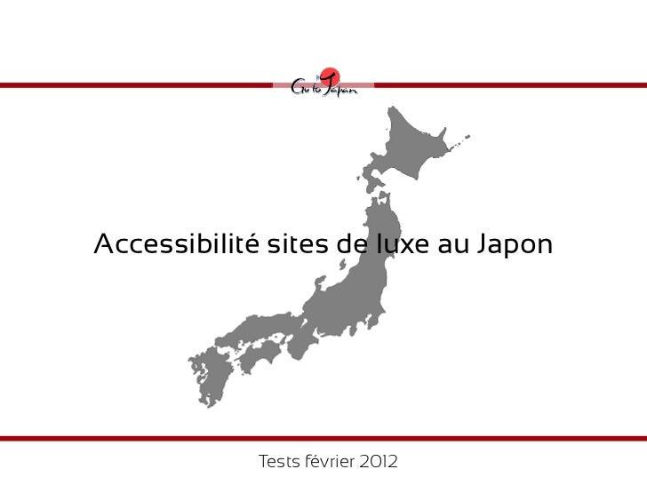 Accessibilité sites de luxe au Japon            Tests février 2012