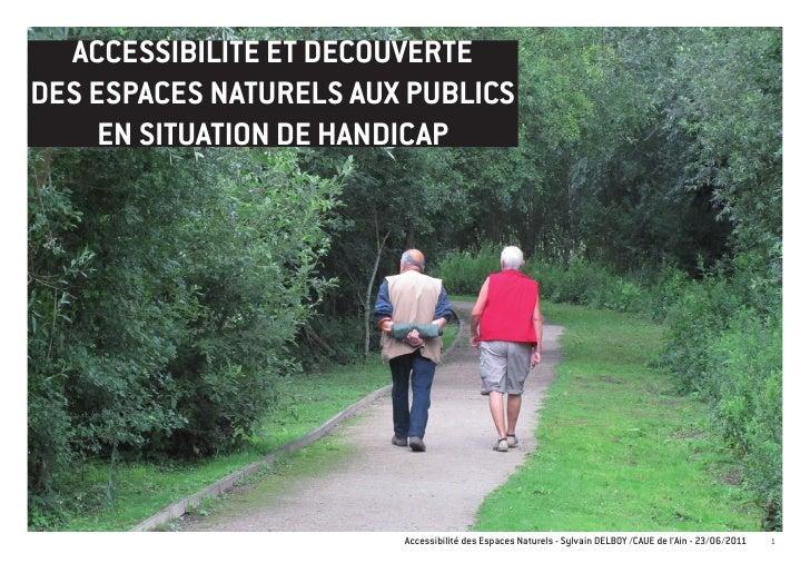 ACCESSIBILITE ET DECOUVERTEDES ESPACES NATURELS AUX PUBLICS     EN SITUATION DE HANDICAP                        Accessibil...