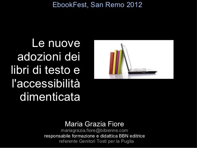 EbookFest, San Remo 2012      Le nuove  adozioni deilibri di testo elaccessibilità                            scenari norm...