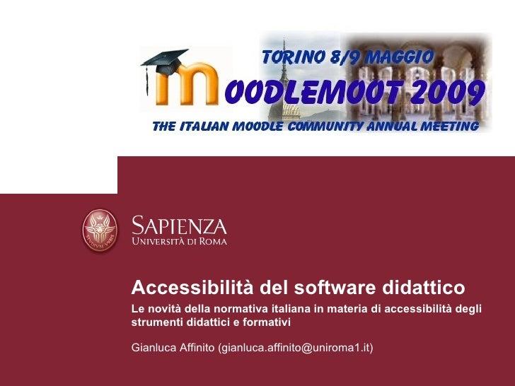 Accessibilità del software didattico Le novità della normativa italiana in materia di accessibilità degli strumenti didatt...