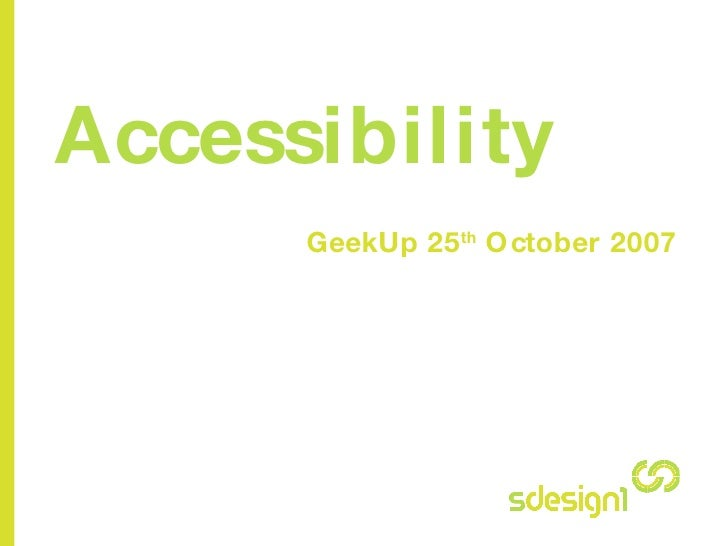 Accessibility GeekUp 25 th  October 2007