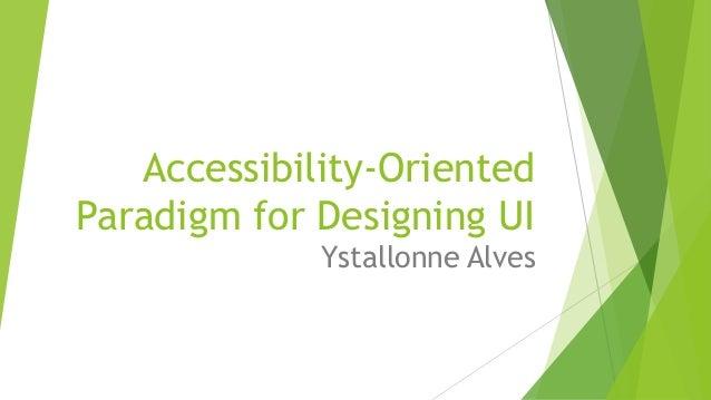 Accessibility-Oriented Paradigm for Designing UI