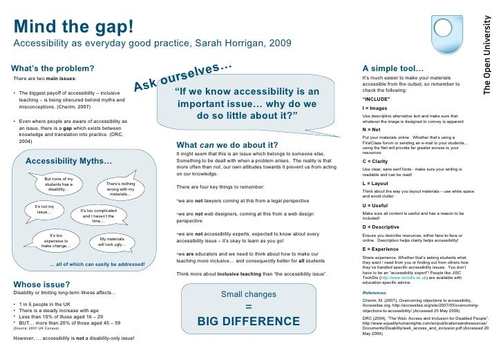 Mind the gap! Accessibility as everyday good practice, Sarah Horrigan, 2009 <ul><li>There are two  main issues : </li></ul...