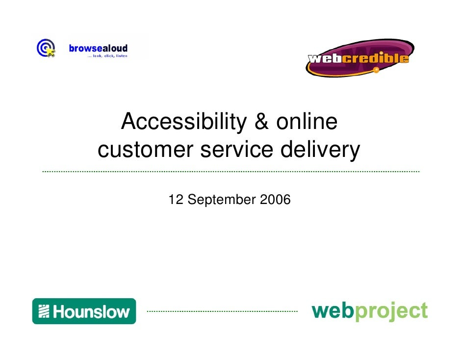Accessibility & online customer service delivery        12 September 2006