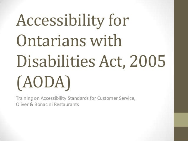 Accessibility forOntarians withDisabilities Act, 2005(AODA)Training on Accessibility Standards for Customer Service,Oliver...