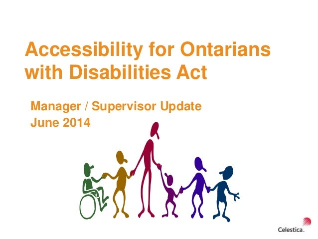 Accessibility for Ontarians with Disabilities Act Manager / Supervisor Update June 2014