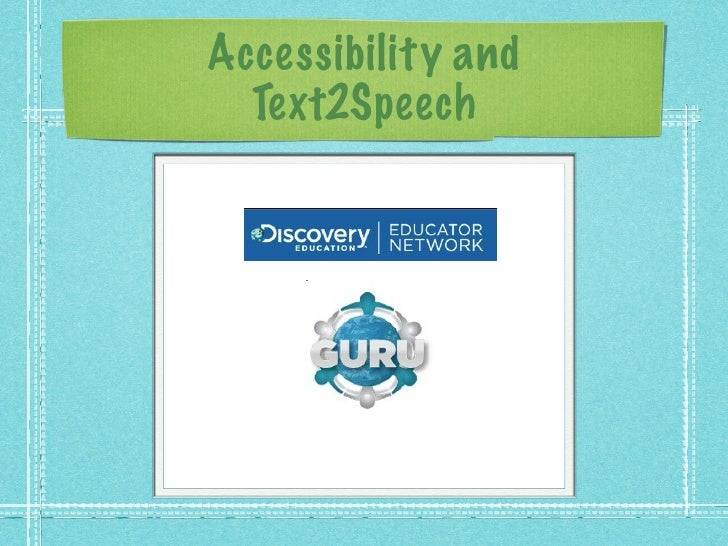 Accessibility and  Text2Speech