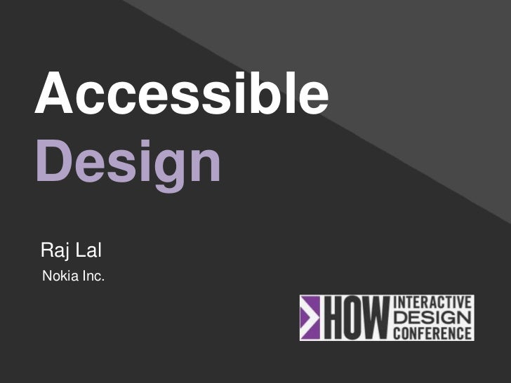 Accessible design - HOW Interactive Design Conference Washington DC SEPT 27-29 2012 @iRajLal
