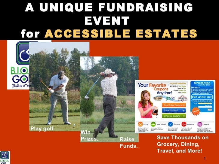 A UNIQUE FUNDRAISING         EVENT for ACCESSIBLE ESTATES      Play golf.               Win               Prizes.   Raise ...