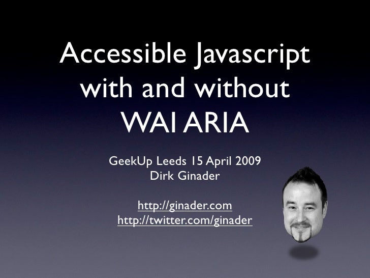 Accessible Javascript with and without WAI ARIA