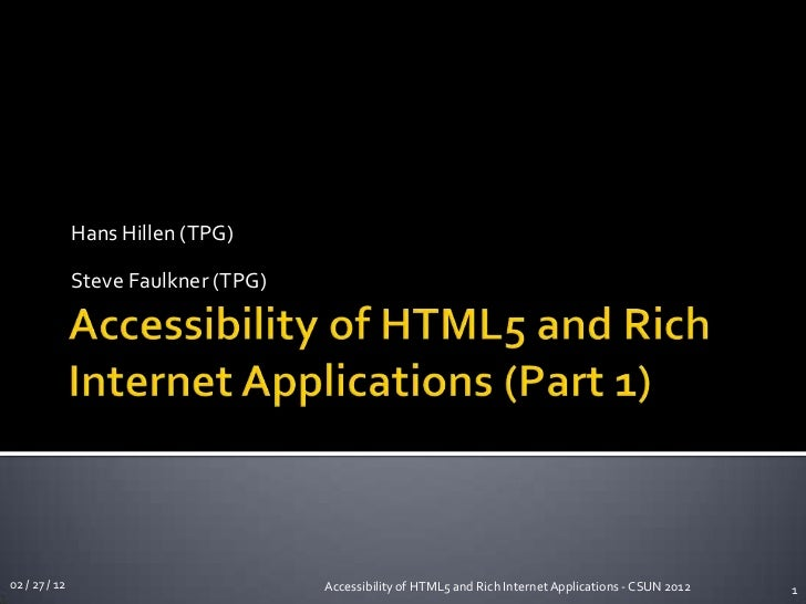 Accessibility of HTML5 and Rich Internet Applications - CSUN 2012