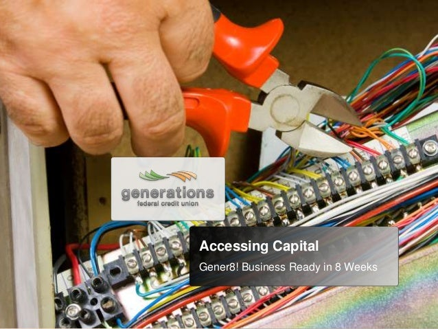Accessing Capital Gener8! Business Ready in 8 Weeks