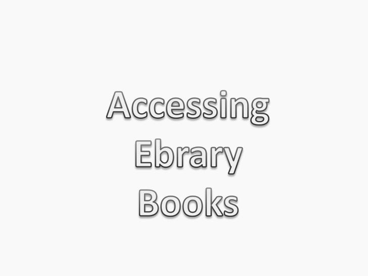 Accessing <br />EbraryBooks<br />