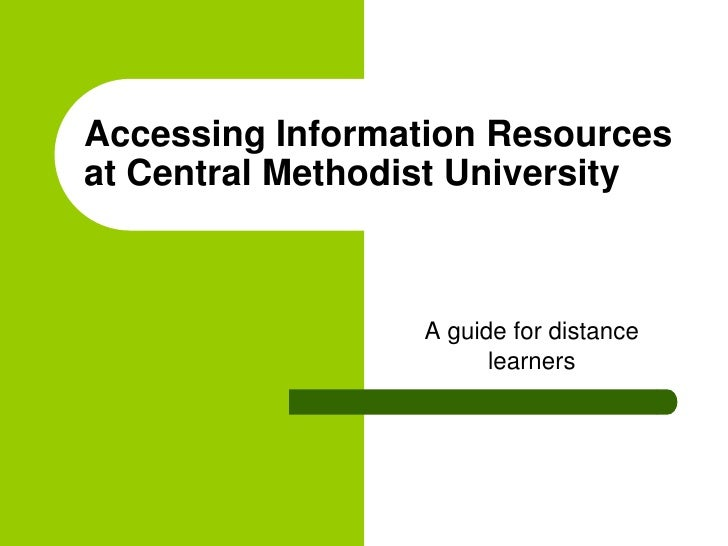 Accessing Information Resources at Central Methodist University<br />A guide for distance learners<br />