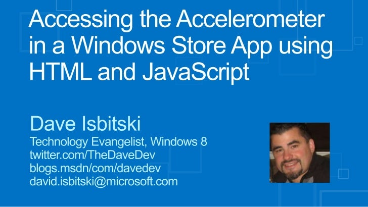 Accessing the Accelerometer in a Windows Store app using Html and JavaScript