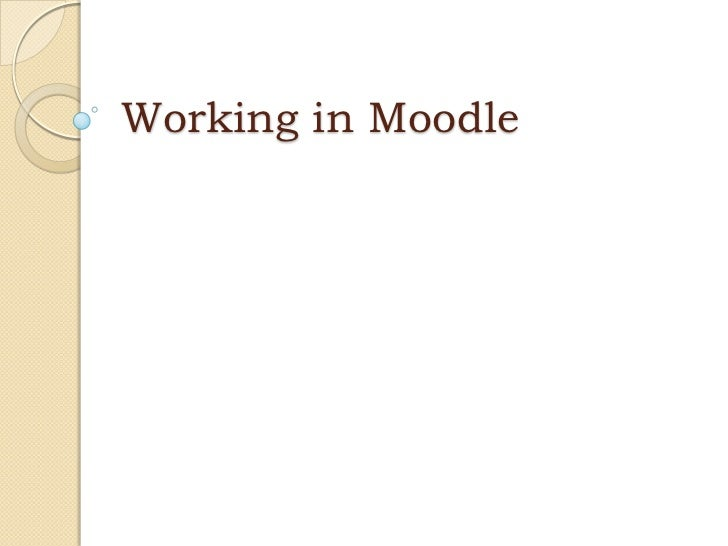 Working in Moodle