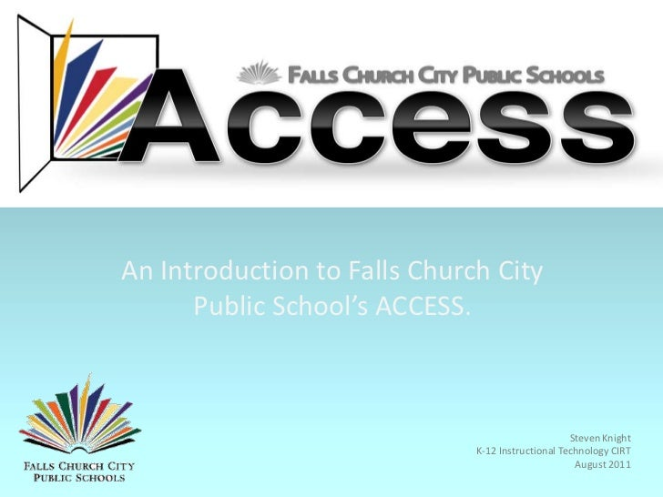 Presentation Skills<br />An Introduction to Falls Church City Public School's ACCESS.<br />Steven Knight<br />K-12 Instruc...