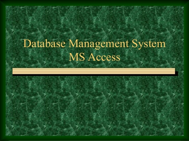 Database Management System MS Access