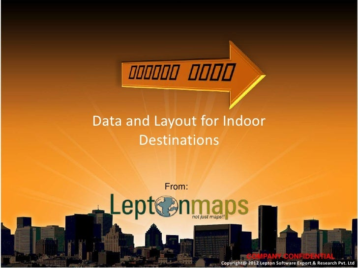 Data and Layout for Indoor       Destinations          From:                             COMPANY CONFIDENTIAL             ...