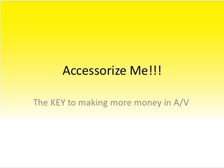 Accessory Selling Basics