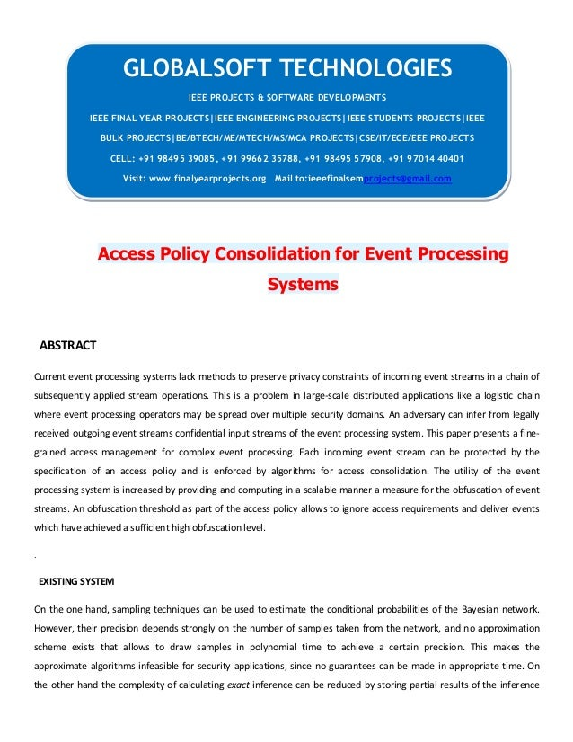 Access Policy Consolidation for Event Processing Systems ABSTRACT Current event processing systems lack methods to preserv...