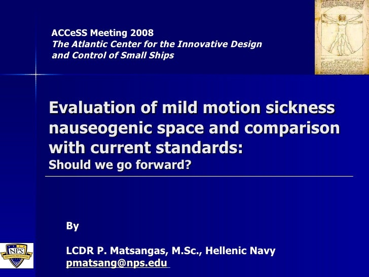 Evaluation of mild motion sickness nauseogenic space and comparison with current standards: Should we go forward? ACCeSS M...
