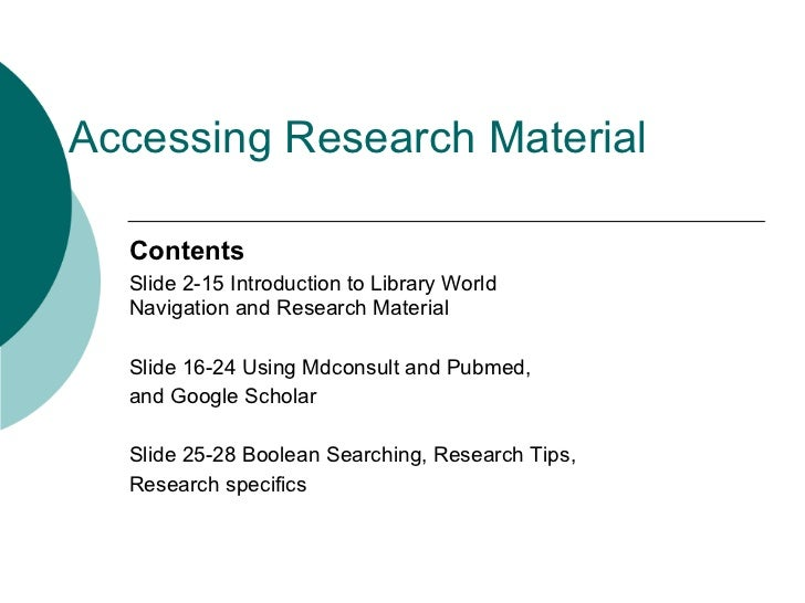 Accessing Research Material  Contents  Slide 2-15 Introduction to Library World  Navigation and Research Material  Slide 1...