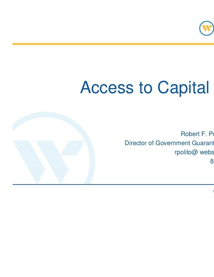 Access to Capital                         Robert F. Polito Jr., SVP     Director of Government Guaranteed Lending         ...