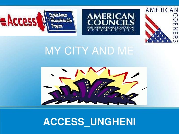MY CITY AND MEACCESS_UNGHENI
