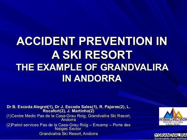 ACCIDENT PREVENTION INACCIDENT PREVENTION IN A SKI RESORTA SKI RESORT THE EXAMPLE OF GRANDVALIRATHE EXAMPLE OF GRANDVALIRA...