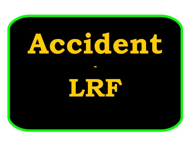 ACCIDENT - LRF