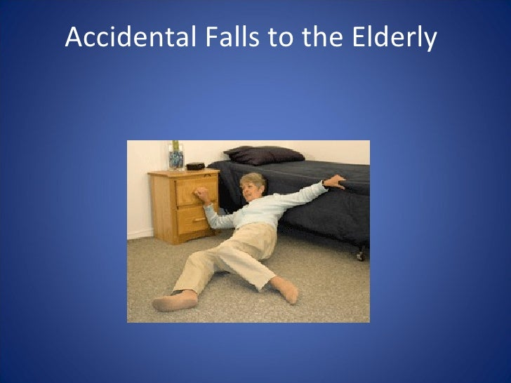 Accidental Falls to the Elderly