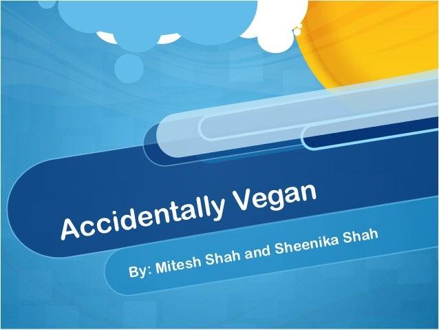 lly VeganAcci   d enta                                     nika Shah                        ha   nd Shee               e s...