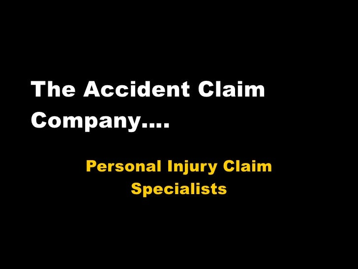 The Accident Claim Company…. Personal Injury Claim Specialists