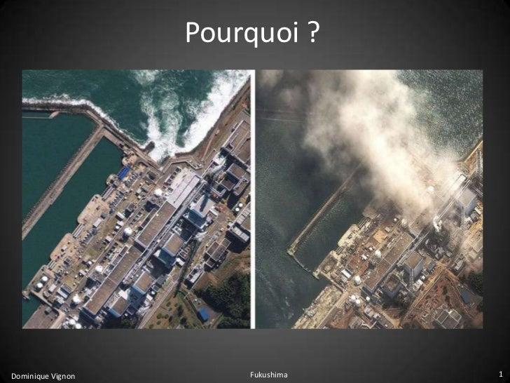 Pourquoi ?<br />Fukushima<br />1<br />