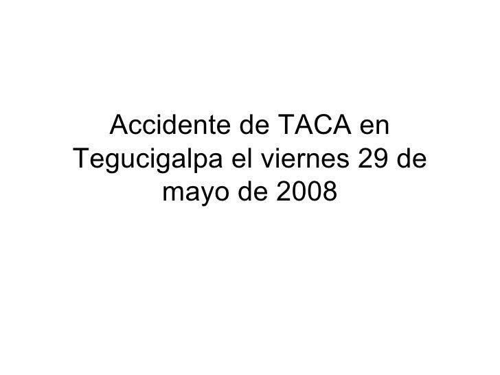 Accidente de TACA en Tegucigalpa el viernes 29 de mayo de 2008
