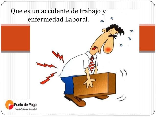 Que es un accidente de trabajo y enfermedad Laboral.