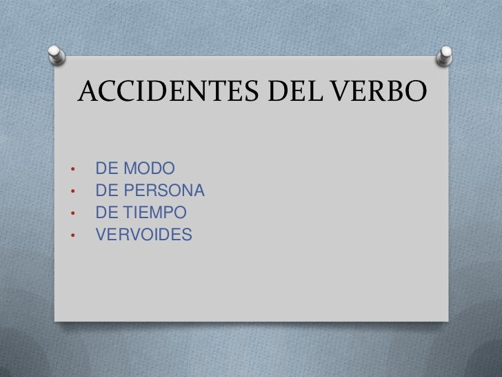ACCIDENTES DEL VERBO<br /><ul><li>DE MODO