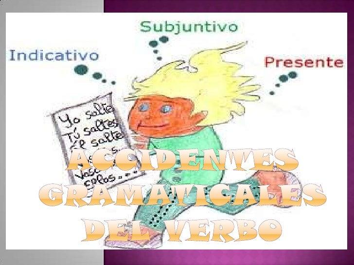 Accidentes gramaticales del verbo ppt