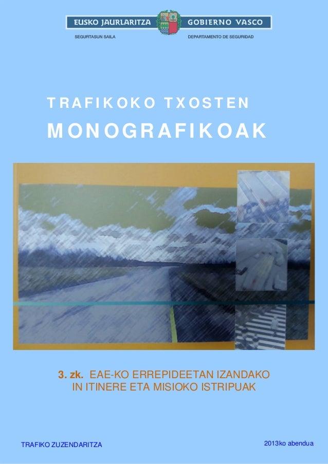 TRAFIKOKO TXOSTEN  MONOGRAFIKOAK  3. zk. EAE-KO ERREPIDEETAN IZANDAKO IN ITINERE ETA MISIOKO ISTRIPUAK  TRAFIKO ZUZENDARIT...