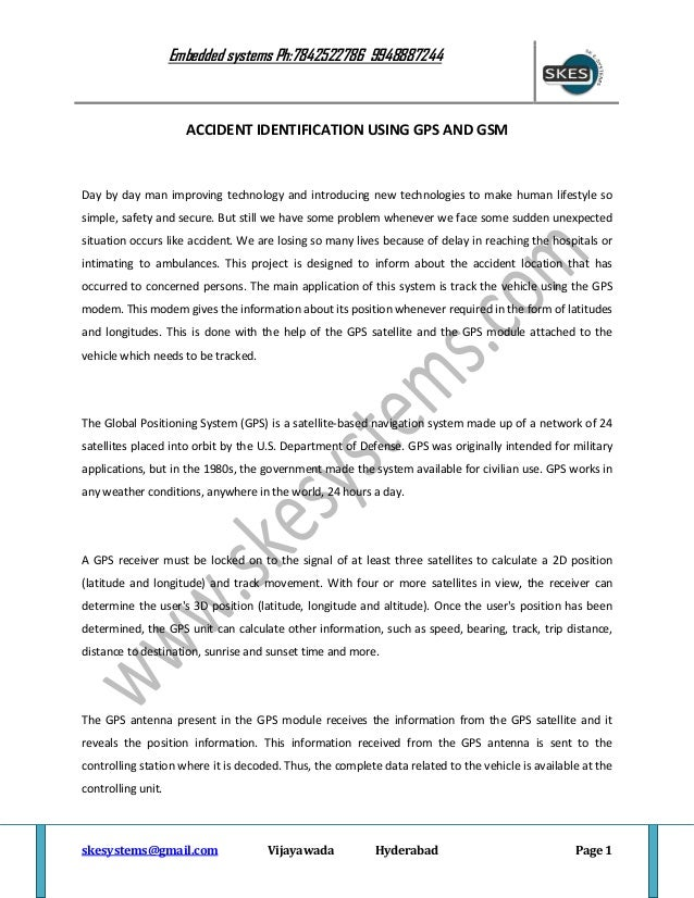 accident identification using gps and gsm abstract Abstract- an automatic alarm device for traffic accidents is introduced in this  paper  index terms- gsm, mems, automatic accident detection  gps i  introduction  three-axis accelerometer sensor mma7260qt, gps  positioning module gs-87  greater than the set value given using mobile  phone text messages of.
