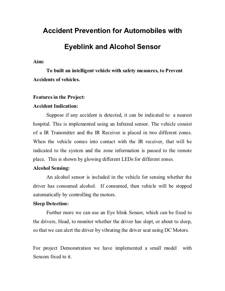 Accident Prevention for Automobiles with                Eyeblink and Alcohol SensorAim:       To built an intelligent vehi...