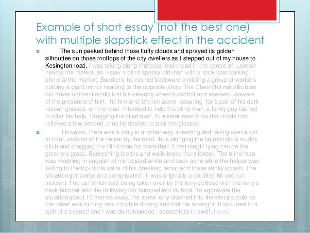 an car accident essay Brief report on an accident i saw short essay on an accident i saw i was going market to buy some food and one car was coming from my opposite side.