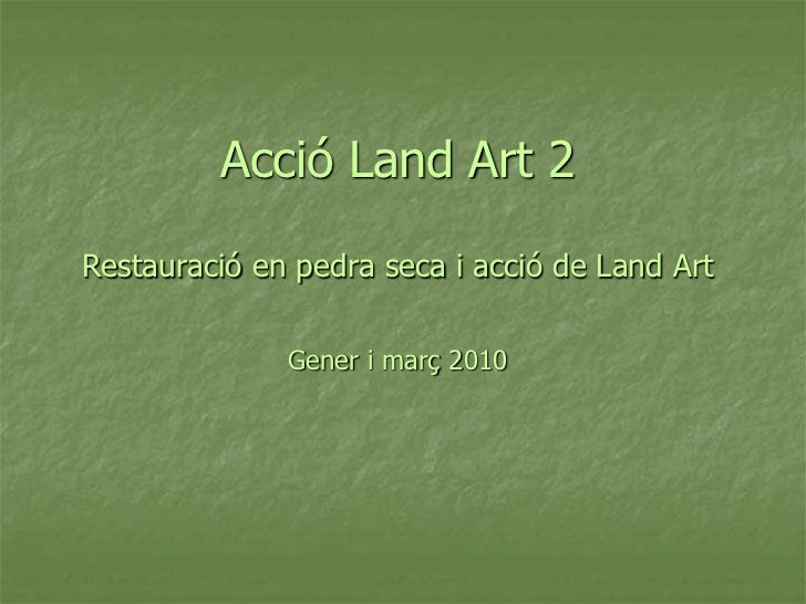 AccióLandArt 2Restauració en pedra seca i acció de Land ArtGener i març2010<br />