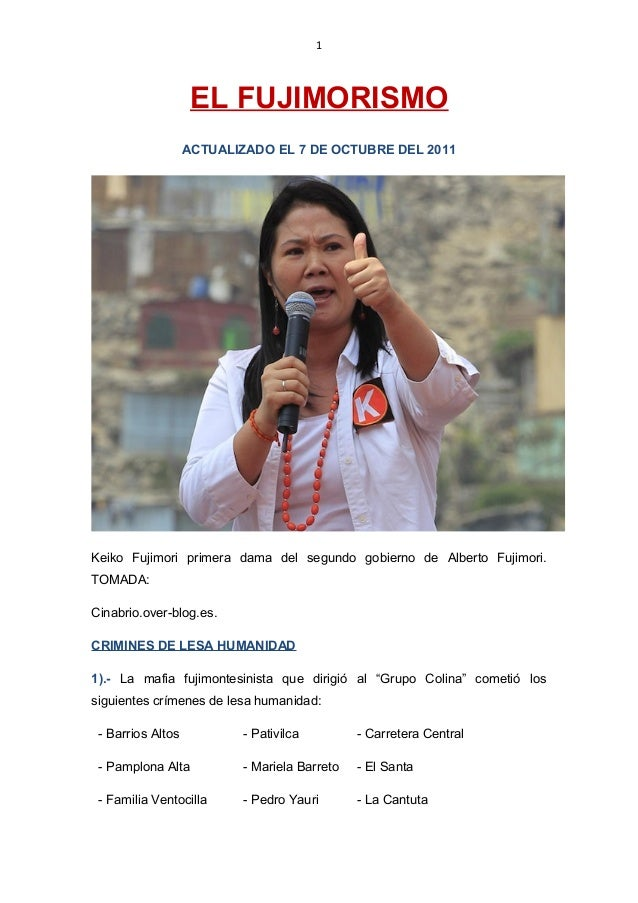 1 EL FUJIMORISMO ACTUALIZADO EL 7 DE OCTUBRE DEL 2011 Keiko Fujimori primera dama del segundo gobierno de Alberto Fujimori...