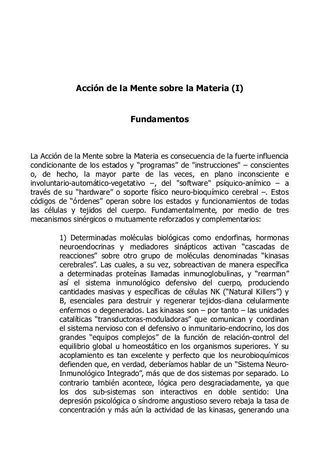 Acción de la Mente sobre la Materia (I) Fundamentos  La Acción de la Mente sobre la Materia es consecuencia de la fuerte i...