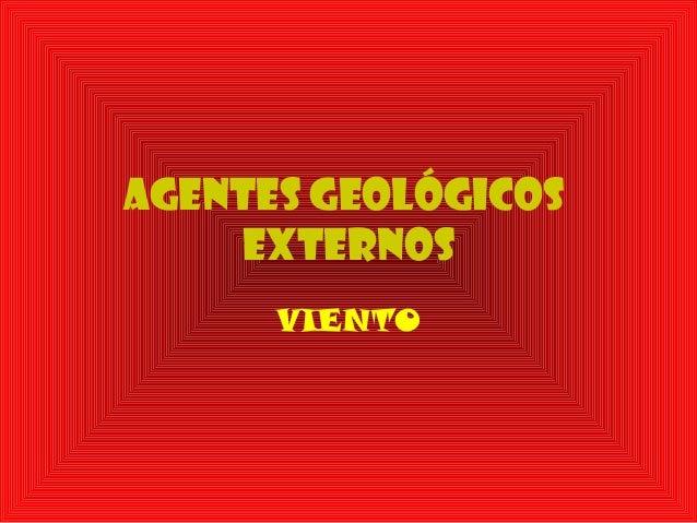 AGENTES GEOLÓGICOS EXTERNOS VIENTO