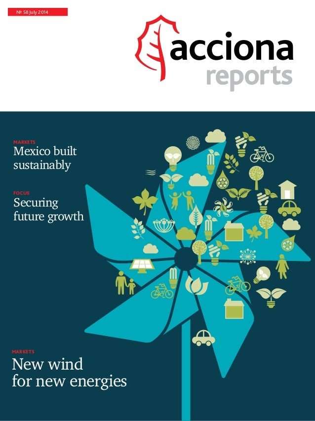 Nº 58 July 2014 reportsreports  Markets New wind for new energies focus Securing future growth Markets Mexico built sustai...