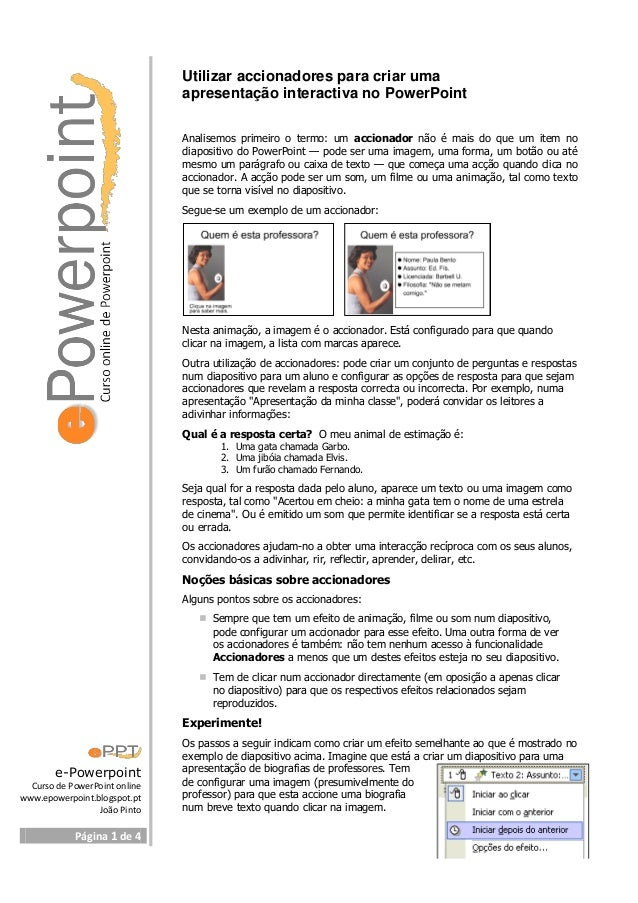 e-Powerpoint Curso de PowerPoint online www.epowerpoint.blogspot.pt João Pinto Página 1 de 4 Utilizar accionadores para cr...